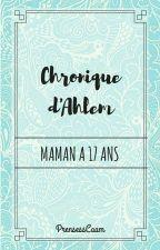 Chronique d'Ahlem: Maman à 17 ans by PrensessCaam