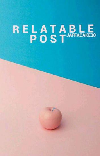 Relatable posts