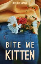 Bite Me Kitten by byebyesasha