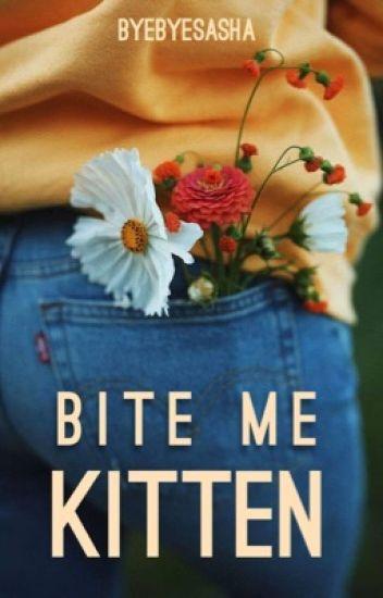Bite Me Kitten