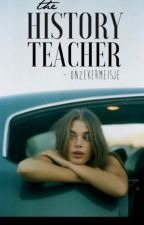 The History Teacher (voltooid) by onzekermeisje