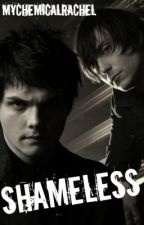 Shameless by MyChemicalRachel