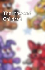 The Innocent Children by fnafgrace