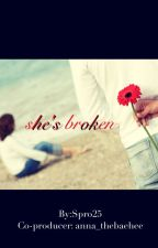 She's Broken by Sophia_TheSpy