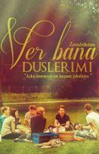 VER BANA DÜŞLERİMİ by Zombiteam
