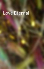 Love Eternal by Graciebeth