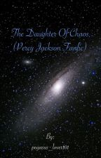 Daughter of Chaos (Percy Jackson fanfic) by pegasus_lover101
