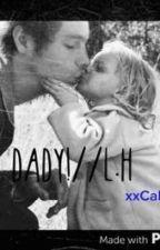 HI DADY!//l.h by xxCalxx