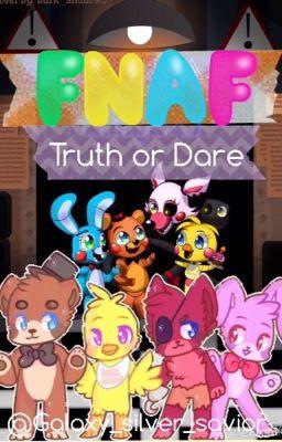 Fnaf Truth Or Dare Nova Galaxy Rose Wattpad