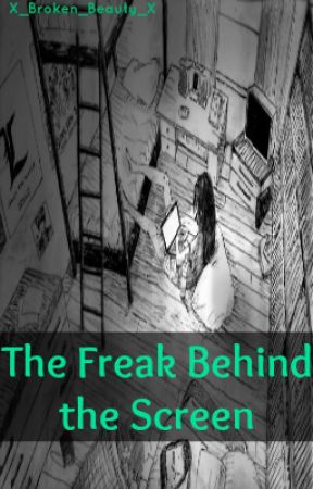 The Freak Behind the Screen ||Admin Book|| by x_Broken_Beauty_x