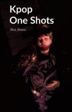Kpop One Shots by Rina_Beana