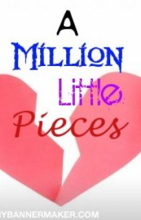 A Million Little Pieces by xYouKnowMex