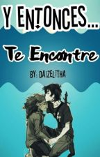Y Entonces... Te Encontre (Nico di Angelo y tu) by Daizelitha