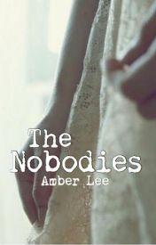 The Nobodies by AmberKalkes13