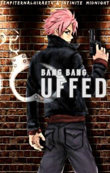 Cuffed | A Fairy Tail AU [ nalu ]