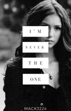 I'm Never The One (A Vampire Diaries Gilbert Twins Fan Fiction) by Mack3224