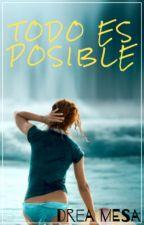 Todo es posible [Terminada] by dreamesa