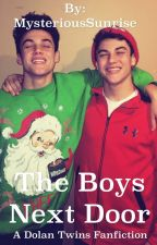 The Boys Next Door: a Dolan Twin FanFiction by MysteriousSunrise