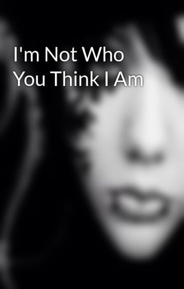 I'm Not Who You Think I Am by gothic_love