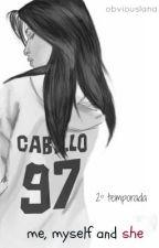 Me, Myself and She | Camila y tú by obviouslana