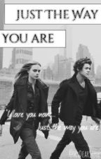 Just the way you are (HIATUS) by mydearstyles_