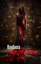 Badass Rejected (wattys 2016) by wolfandphoenix