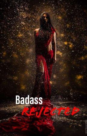 Badass Rejected (wattys 2016) by wolfandphoenix