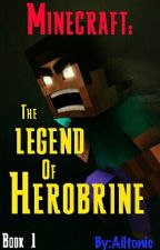 Minecraft: The Legend of Herobrine by Ailtonic