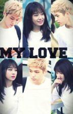 ♡ MY LOVE ♡ [Askıda] by 4DTae95