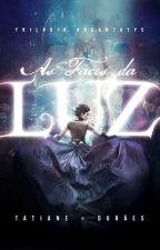 As Faces da Luz by TatiDuraes