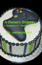 A Gamer's Birthday by samsepticeye