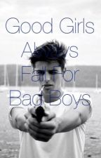 Good Girls Always Go For Bad Boys by AlphaHushHush