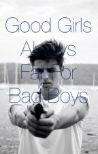 Good Girls Always Go For Bad Boys by AlphaHushHush
