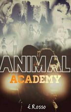 Animal  Academy [EN EDICIÓN] by EvelinRosso