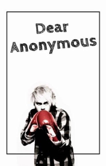 Dear Anonymous  || m.c.