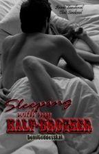 Sleeping with my Half-Brother by DemiGoddessKah