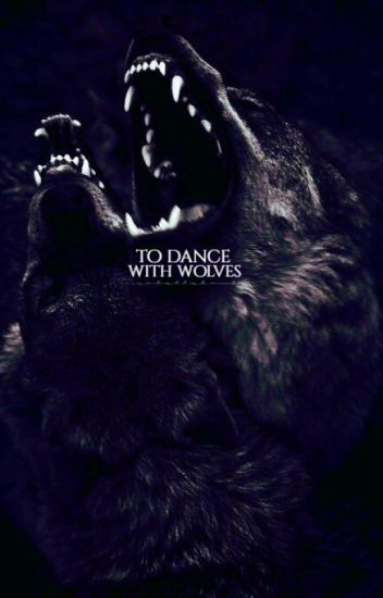 To Dance With Wolves ▪Liam Dunbar▪