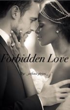 Forbidden Love (BWWM) by _infinitytrini_