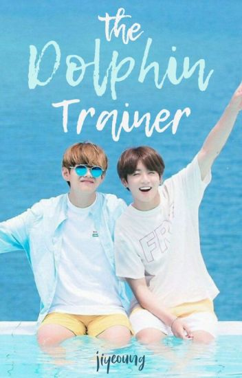 The Dolphin Trainer || Vkook [ON HOLD]
