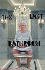 The Last Bathroom by i_say_hi