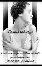 ~La mia salvezza by _Ragazza_Anonima_