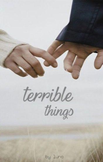 terrible things ↠ calum hood [COMEPLETED]