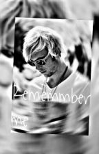 Remember me {Riker Lynch y Tu} by _independentgirl