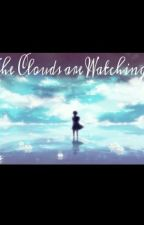 The Clouds are Watching by Izzybelletherealone