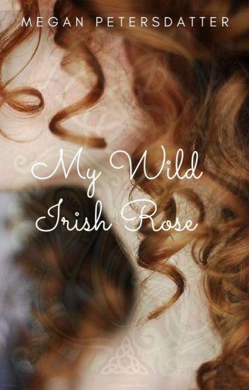 My Wild Irish Rose (Irish Thistle, #1)