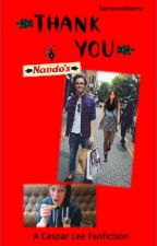 Thank You Nando's! {A Caspar Lee Fanfic} by SameeraMeera