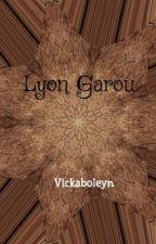 Lyon Garou by Vickaboleyn