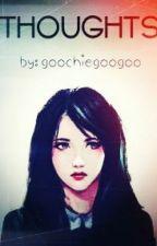 thoughts by goochiegoogoo