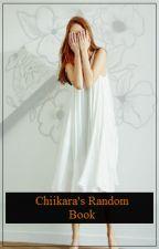 Chiikara's Random Book by Chiikara