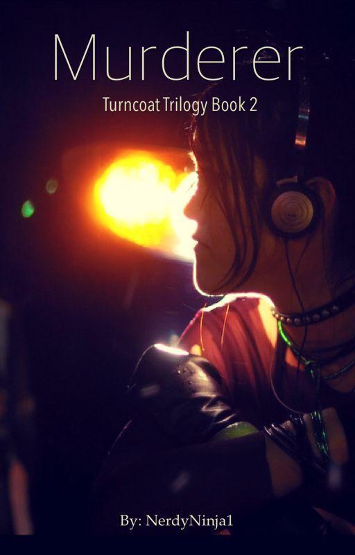 Murderer: Turncoat Trilogy Book 2 by NerdyNinja1